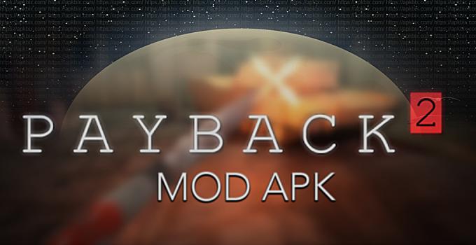Payback 2 mod apk