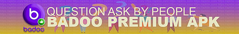 Badoo-Premium-Apk-Question