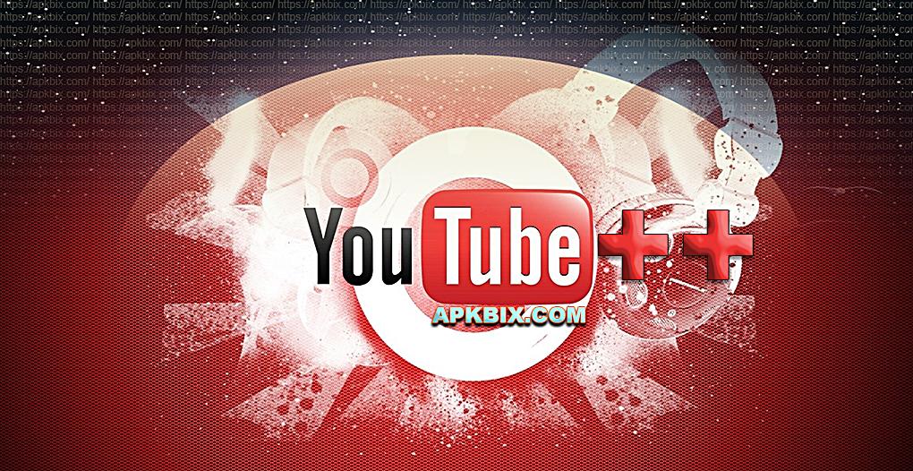 Youtube++ apk