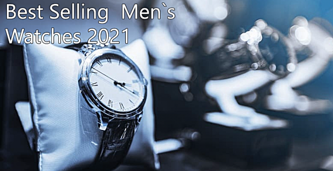 Best-Selling-Mens-Watches-2021